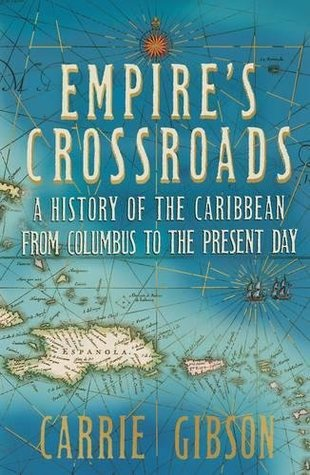 empire-s-crossroads-a-history-of-the-caribbean-from-columbus-to-the-present