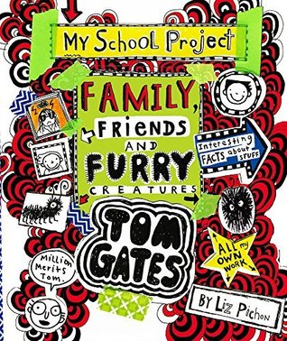 Family, Friends and Furry Creatures (Tom Gates #12)
