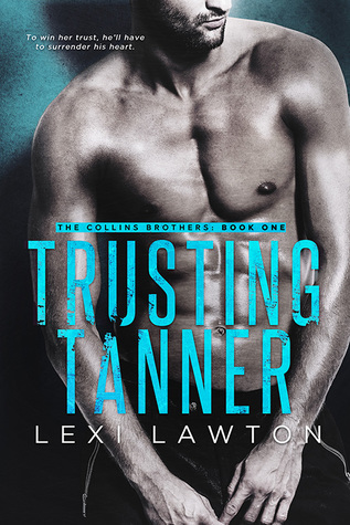 Trusting Tanner (The Collins Brothers, #1)