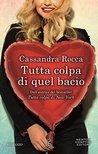 Tutta colpa di quel bacio by Cassandra Rocca
