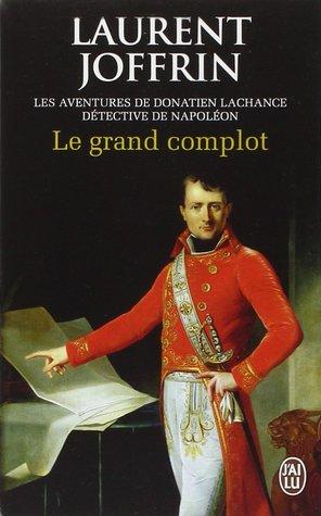 Le grand complot (Donatien Lachance, #2) par Laurent Joffrin