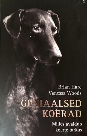 Geniaalsed koerad : milles avaldub koerte tarkus