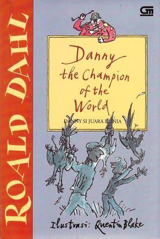 Danny Si Juara Dunia by Roald Dahl