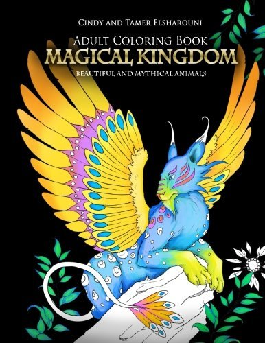 Adult Coloring Book: Magical Kingdom: Beautiful and Mythical Animals