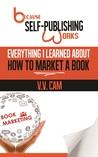 Because Self-Publishing Works by V.V. Cam