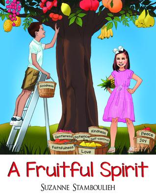 A Fruitful Spirit by Suzanne Stamboulieh