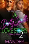A Dirty South Love Story 2 by Mandee