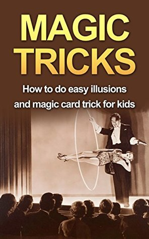 MAGIC TRICKS: How to do easy illusions and magic card tricks for kids