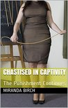 Chastised in Captivity: The Punishment Continues (Cruel Summer Book 2)
