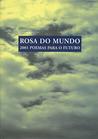 Rosa do Mundo - 2001 poemas para o futuro