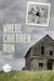 Where Children Run by Karen Emilson