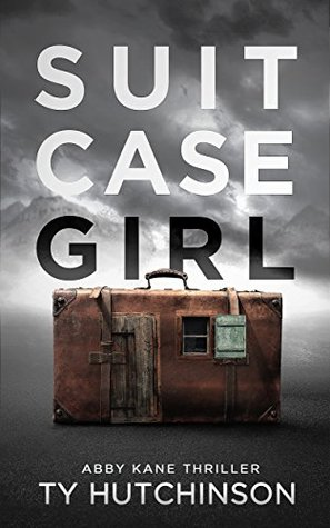 Suitcase Girl (Abby Kane FBI Thriller #7; Suitcase Girl Trilogy #1)