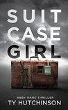 Suitcase Girl: SG Trilogy Book 1 (Abby Kane FBI Thriller #7)