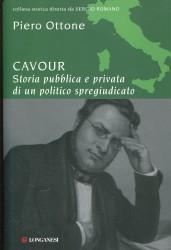 Cavour: Storia pubblica e privata di un politico spregiudicato