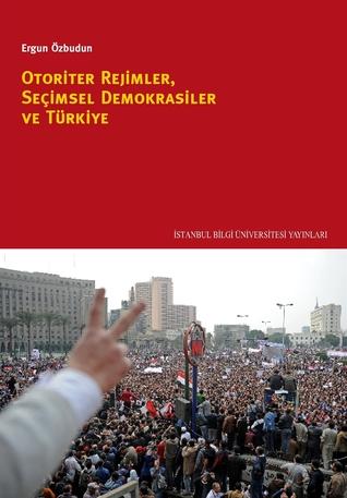 Otoriter Rejimler, Seçimsel Demokrasiler ve Türkiye
