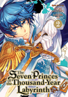 The Seven Princes of the Thousand-Year Labyrinth Vol. 2 by Aikawa Yu