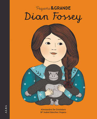 Dian Fossey (Pequeña & GRANDE, #8)