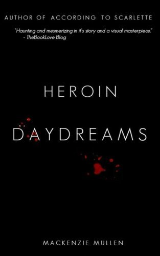Heroin Daydreams: The Somewhat True Story of a Teenage Girl