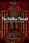The Golden Thread by Miguel Serrano