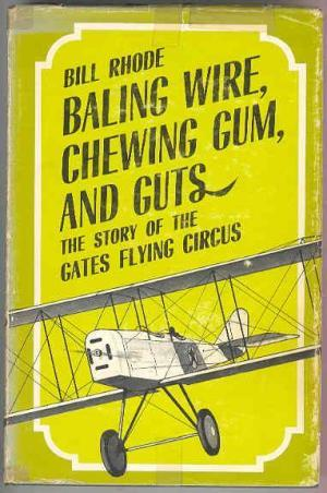 baling-wire-chewing-gum-and-guts-the-story-of-the-gates-flying-circus
