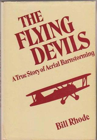 The Flying Devils: A True Story of Aerial Barnstorming