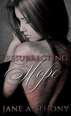 Resurrecting Hope by Jane Anthony