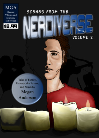 Scenes from the Nerdiverse: Vol. 2 (Scenes from the Nerdiverse, #2)