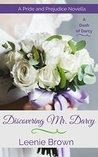 Discovering Mr. Darcy: A Pride and Prejudice Novella (A Dash of Darcy, #3)