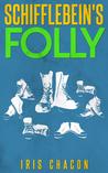Schifflebein's Folly