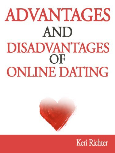 Advantages and Disadvantages of Online Dating
