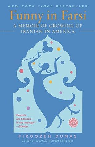 Funny In Farsi by Firoozeh Dumas
