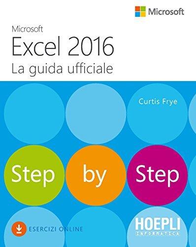 Microsoft Excel 2016. La guida ufficiale: Step by Step