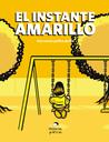 """El instante amarillo by Bernardo Fernández """"Bef"""""""
