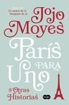 París para uno y otras historias by Jojo Moyes