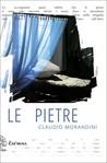 Le pietre by Claudio Morandini