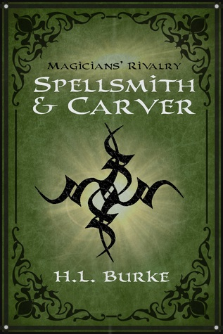 Spellsmith & Carver by H.L. Burke
