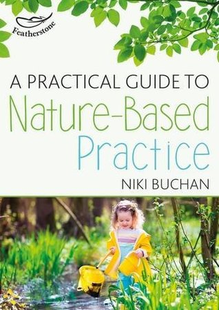 A Practical Guide to Nature-Based Practice