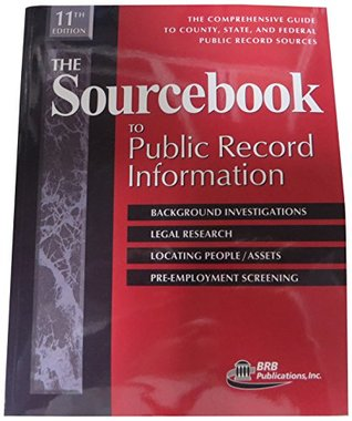 The Sourcebook to Public Record Information: The Comprensive Guide to County, State, and Federal Public Record Sources