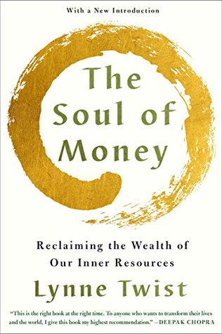The soul of money transforming your relationship with money and the soul of money transforming your relationship with money and life by lynne twist fandeluxe Images