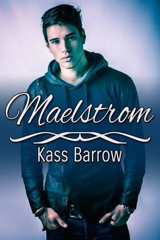 Recent Release Review:  Maelstrom by Kass Barrow