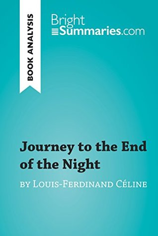 Journey to the End of the Night by Louis-Ferdinand Céline (Book Analysis): Detailed Summary, Analysis and Reading Guide (BrightSummaries.com)