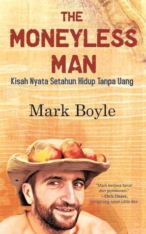 The Moneyless Man by Mark Boyle
