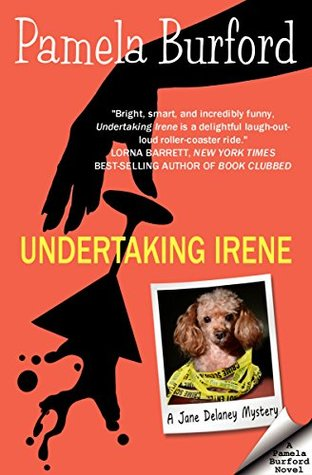 Undertaking Irene: A Jane Delaney Mystery, book 1 (Jane Delaney Mysteries, #1)