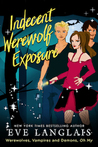 Indecent Werewolf Exposure (Werewolves, Vampires and Demons, Oh My, #1)