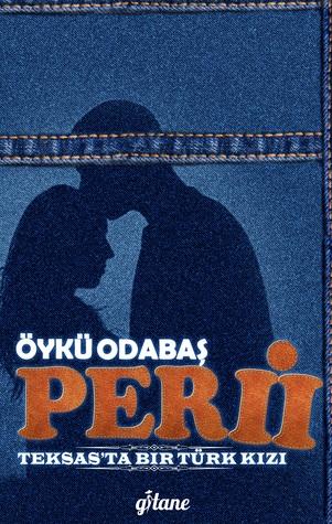 Peri 2: Teksas'ta Bir Türk Kızı