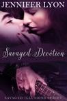 Savaged Devotion (Savaged Illusions Trilogy, #3)