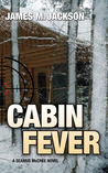 Cabin Fever (Seamus McCree #3)
