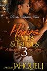 Homies, Lovers & Friends 3 by Jahquel J.