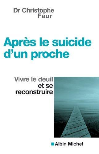 Après le suicide d'un proche : Vivre le deuil et se reconstruire (Dans la Meme Collection t. 4)