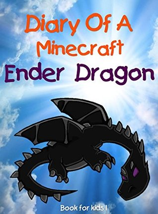 Book for kids: Diary Of An Ender Dragon